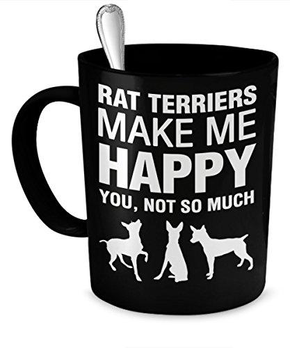 Rat Terrier Coffee Mug - Rat Terriers Make Me Happy - Rat Terrier Gifts - Rat Terrier Mug
