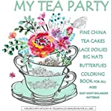 My Tea Party Fine China Tea Cakes Lace Doilies Butterflies Coloring Book: Easter Coloring Books for Kids in al; Easter Books for Kids in al; Easter ... Coloring Books Best Sellers for Women in al