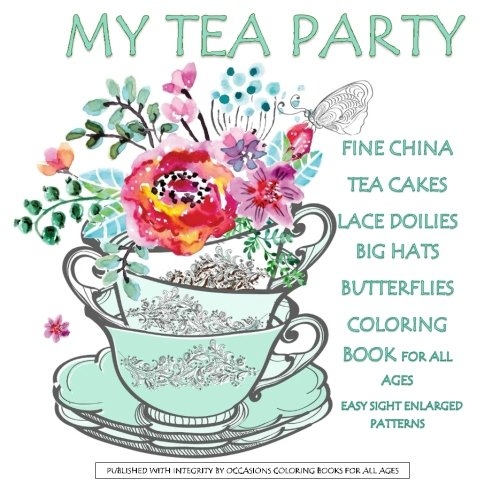 My Tea Party Fine China Tea Cakes Lace Doilies Butterflies Coloring Book: Easter Coloring Books for Kids in al; Easter B