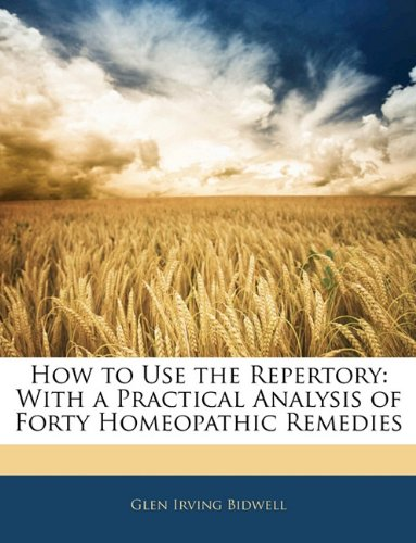 Download How to Use the Repertory: With a Practical Analysis of Forty Homeopathic Remedies ebook
