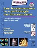 Les fondamentaux de la pathologie cardio-vasculaire: Enseignement intégré - Système cardio-vasculaire