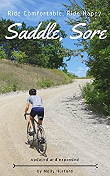 Saddle, Sore: Ride Comfortable, Ride Happy by [Hurford, Molly]