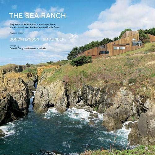 The Sea Ranch: Fifty Years of Architecture, Landscape, Place, and Community on the Northern California Coast by Brand: Princeton Architectural Press