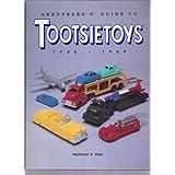 Greenberg's Guide to Tootsietoys, 1945-1969
