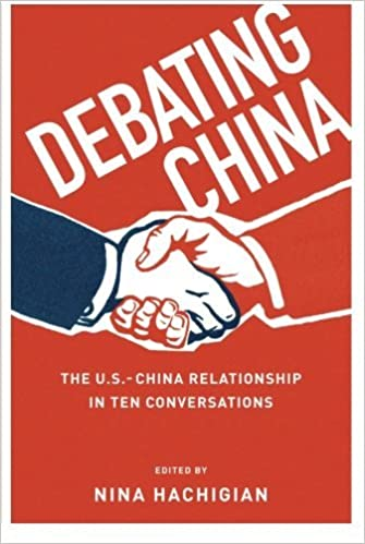 Book Debating China: The U.S.-China Relationship in Ten Conversations (2014-01-17)