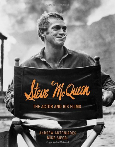 Steve McQueen: The Actor and His Films Andrew Antoniades