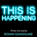 This Is Happening: Redesigning Mindfulness for Our Very Modern Lives | Rohan Gunatillake