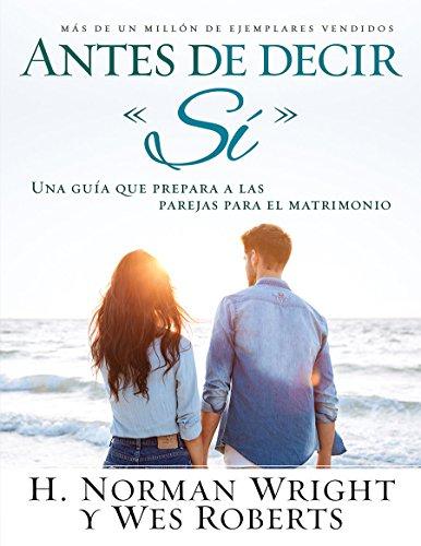 Antes de Decir Si (Spanish Edition) [N. Wright - H. Norman Wright] (Tapa Blanda)