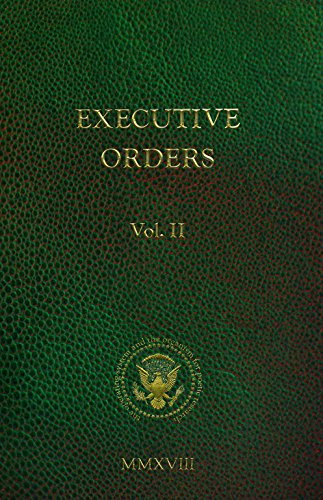 Executive Orders Volume 2