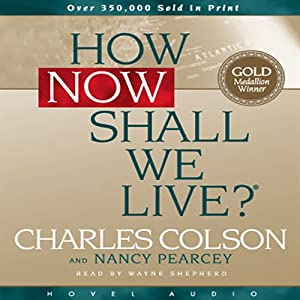 How Now Shall We Live Audiobook