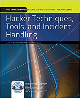 Hacker Techniques, Tools, and Incident Handling (Jones & Bartlett Learning Information Systems Security & Assurance Series)