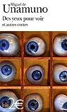 Des yeux pour voir : Et autres contes par Unamuno