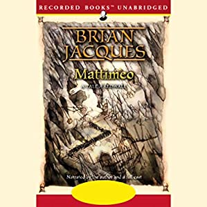 Mattimeo: Redwall, Book 3 Audiobook by Brian Jacques Narrated by Brian Jacques, Full Cast