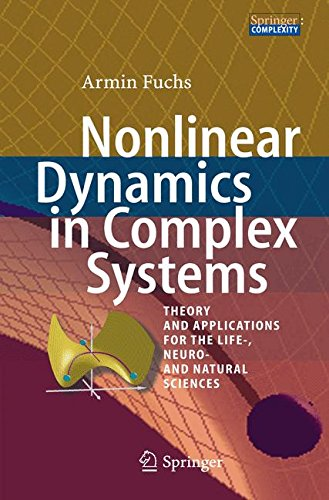 Nonlinear Dynamics in Complex Systems: Theory and Applications for the Life-, Neuro- and Natural Sciences