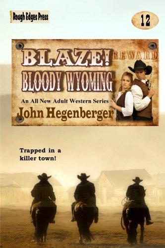 Read Online Blaze! Bloody Wyoming (laze! Western Series) (Volume 12) pdf epub
