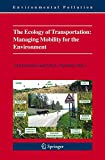 The Ecology of Transportation: Managing Mobility for the Environment (Environmental Pollution)