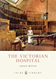 The Victorian Hospital (Shire Library)