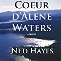 Coeur d'Alene Waters Audiobook by Ned Hayes Narrated by Kevin Arthur Harper
