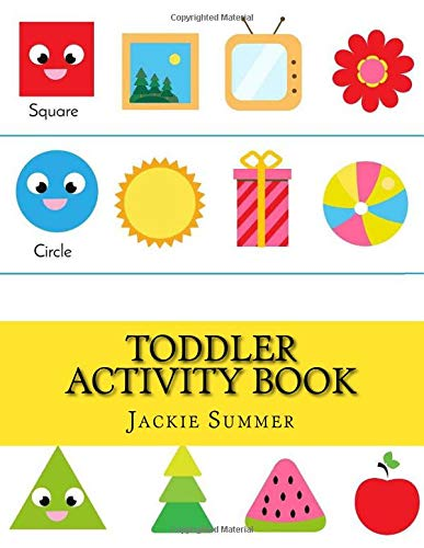 Toddler Activity Book (Toddler Activity Books For Kids Ages 1-3 2-3 3-5)