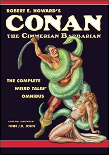 TheRobert E. Howard's Conan the Cimmerian Barbarian: The Complete Weird Tales Omnibus cover image