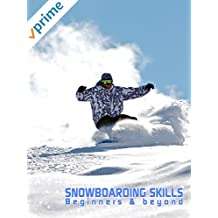 Snowboarding Skills - Beginners and beyond