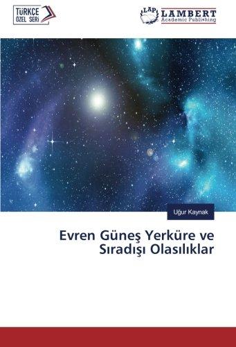 Evren Gne Yerkre ve Srad Olaslklar (Turkish Edition)