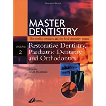 Master Dentistry - Restorative Dentistry, Paediatric Dentistry and Orthodontics: Restorative Dentistry - Paediatric Dent