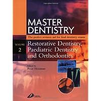 Master Dentistry - Restorative Dentistry, Paediatric Dentistry and Orthodontics: Restorative Dentistry - Paediatric Dentistry and Orthodontics: 2 (Churchill's mastery of dentistry)