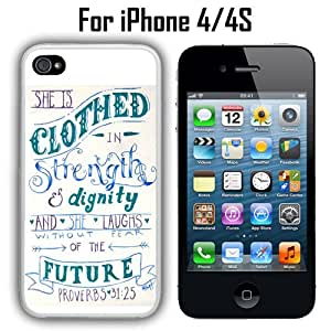 Christian Bible Verse Proverbs 31 25 Custom Case/ Cover/Skin *NEW* Case for Apple iPhone 4/4S - White - Plastic Case (Ships from CA) Custom Protective Case , Design Case-ATT Verizon T-mobile Sprint ,Friendly Packaging - Slim Case
