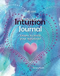Intuition Journal: Learning to trust your intuition