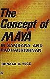 The Concept of Maya in Samkara and Radhakrishnan, Donald R. Tuck, 083641375X
