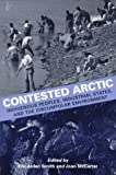 img - for Contested Arctic: Indigenous Peoples, Industrial States, and the Circumpolar Environment by Eric Alden Smith (1997-01-01) book / textbook / text book