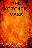 The Sketcher's Mark, Chris O'Neill, 1496051505