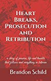 img - for Heart Breaks, Prosecution and Retribution book / textbook / text book