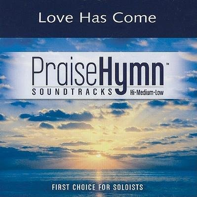 Love Has Come (Praise Hymn - Soundtracks Hymn Praise Track Accompaniment