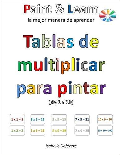Tablas De Multiplicar Para Pintar De 1 A 10 Spanish Edition