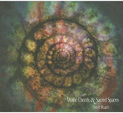 Steve Roach Mystic Chords Sacred Spaces Part 1 Amazon Music