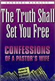 The truth shall set you free: Confessions of a pastor's wife