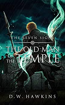 The Old Man of the Temple (The Seven Signs Book 3) by [Hawkins, D.W.]