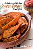A Collection of the Best Sweet Potato Recipes: Tasty and Healthy Sweet Potato Recipes