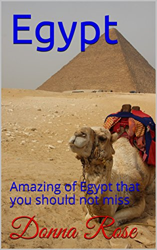 Egypt: Amazing of Egypt that you should not miss