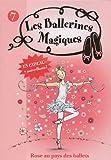 Les ballerines magiques, Tome 7 : Rose au pays des ballets
