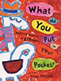 img - for What Did You Put in Your Pocket? book / textbook / text book