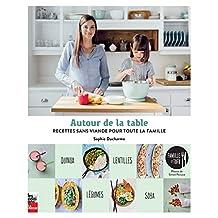 Autour de la table: 130v recettes sans viande pour toute la famille (French Edition)