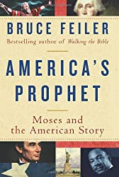[ AMERICA'S PROPHET: MOSES AND THE AMERICAN STORY ] America's Prophet: Moses and the American Story By Feiler, Bruce ( Author ) Oct-2009 [ Hardcover ]