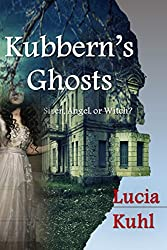 Kubbern's Ghosts: Siren, Angel, or Witch? (Haunted Homestead Supernatural Cozy Mystery Challenge Book 1)