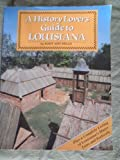 A History Lover's Guide to Louisiana, Mary A. Wells, 0937552372