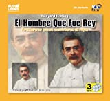 El hombre que fue rey (The man who would be king) (Spanish Edition)