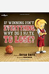 If Wining isn't Everything, Why Do I Hate to Lose? Paperback