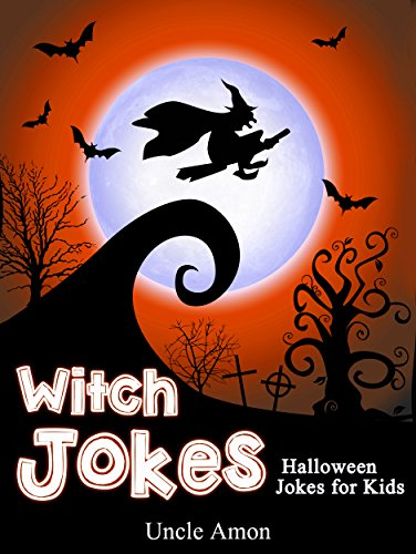 Jokes for Kids: Funny Witch Jokes: Funny Halloween Jokes for Kids (Halloween Joke for Kids) ()